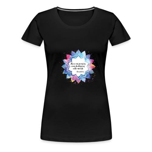 Citation positive de Bouddha - T-shirt Premium Femme
