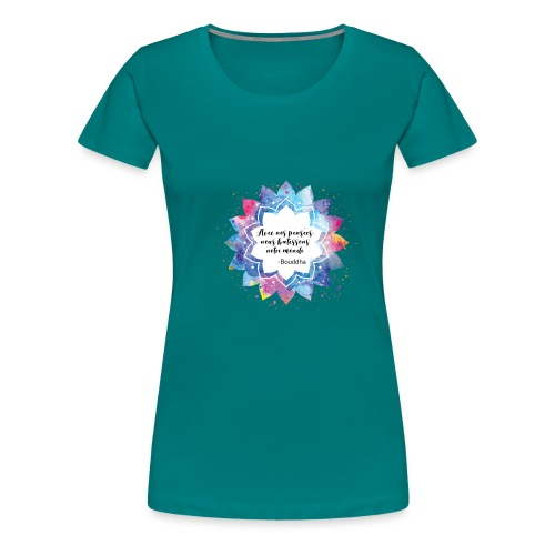 Citation positive de Bouddha - T-shirt Premium Femme