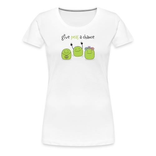 Give peas a chance! - Frauen Premium T-Shirt