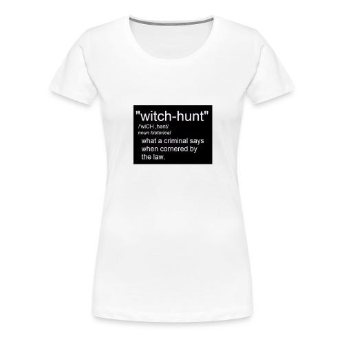 Witch Hunt - women's Tshirt - Women's Premium T-Shirt