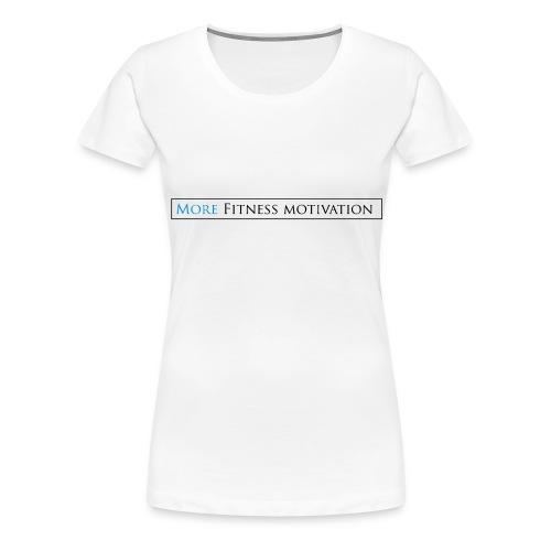 Female More fitness Motivation white/pink - Women's Premium T-Shirt