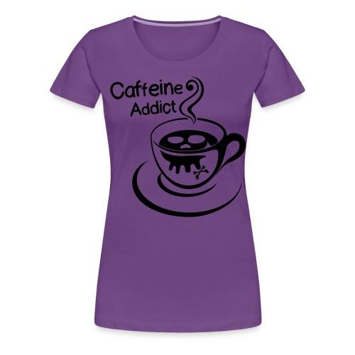 Caffeine Addict - Vrouwen Premium T-shirt