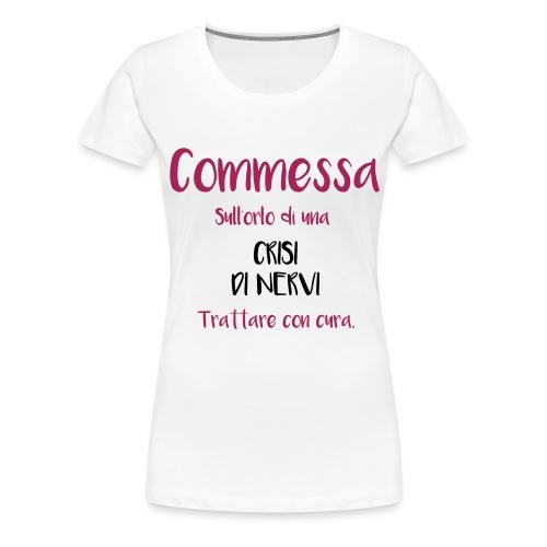 Commessa sull'orlo di una crisi di nervi - Maglietta Premium da donna