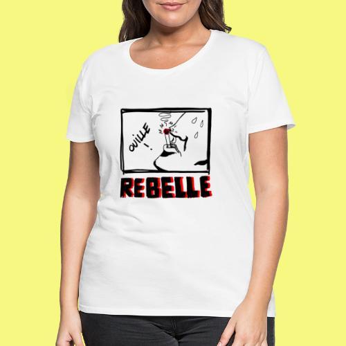 Rebelle - T-shirt Premium Femme