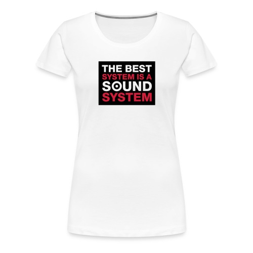The Best System - Frauen Premium T-Shirt