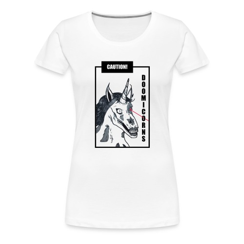 CAUTION! DOOMICORNS - Frauen Premium T-Shirt