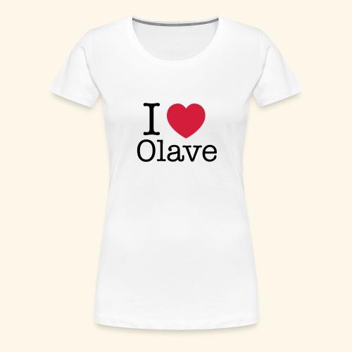 I Olave - Frauen Premium T-Shirt