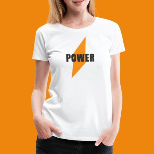 POWER - Frauen Premium T-Shirt