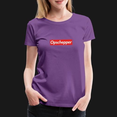 Opschepper Classic (Rood) - Vrouwen Premium T-shirt