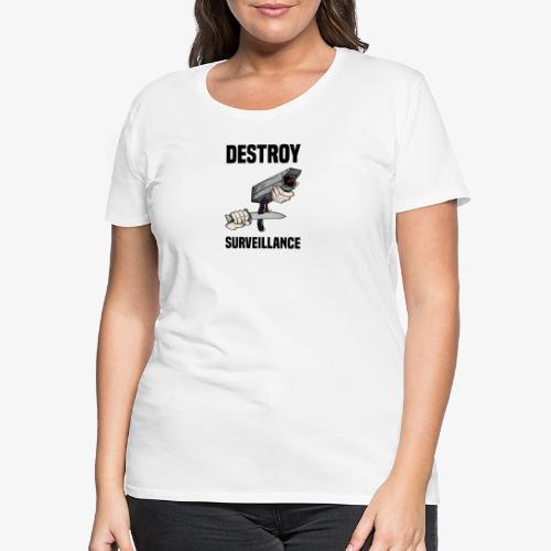 Destroy surveillance - T-shirt Premium Femme