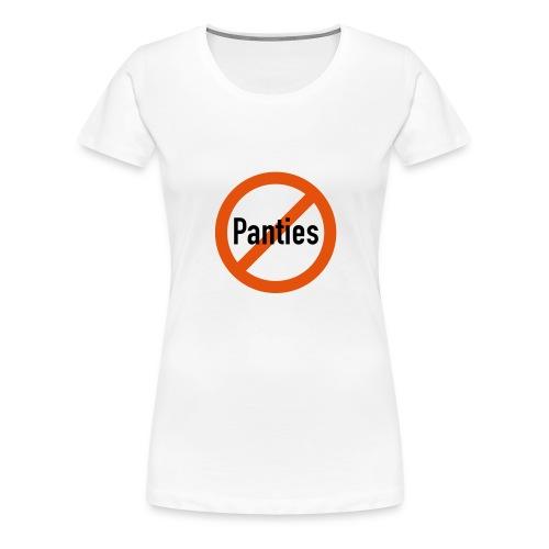 no panties - Frauen Premium T-Shirt