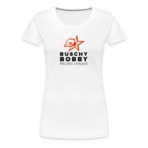 Buschy Bobby Racing League on white - Women's Premium T-Shirt