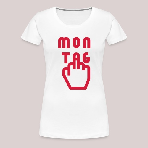 26-30 Lazy Montag - Frauen Premium T-Shirt