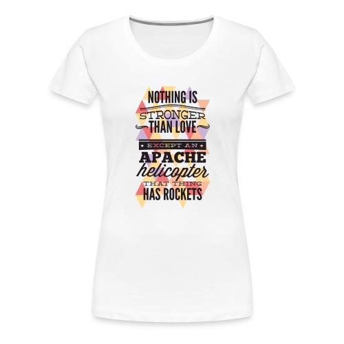 Nothing is strander than love - Dame premium T-shirt