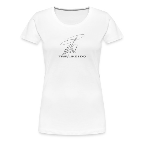 Signature Line - Trip like i do (dark gray) - Frauen Premium T-Shirt