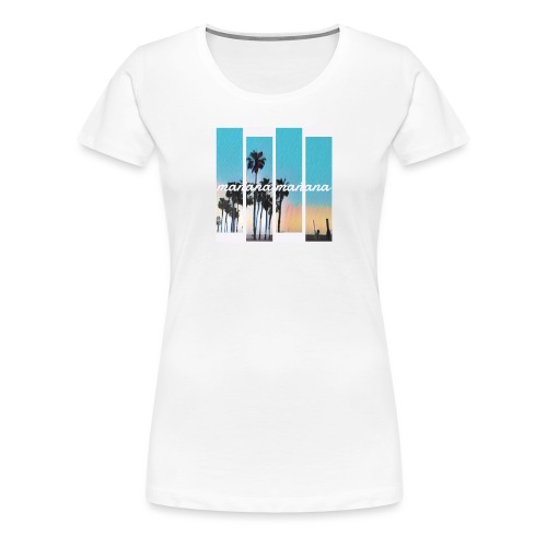MANANA - Premium-T-shirt dam