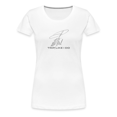 Signature Line - Trip like i do (dark gray) - Frauen Premium T-Shirt