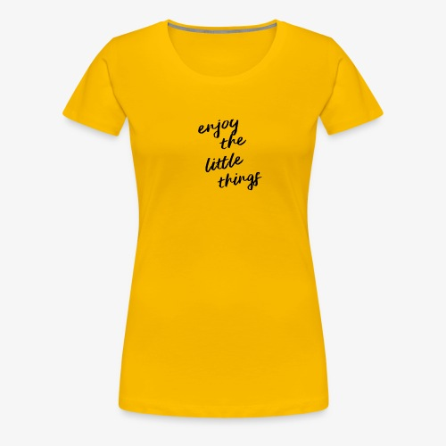 Enjoy The Little Things - Black - Women's Premium T-Shirt