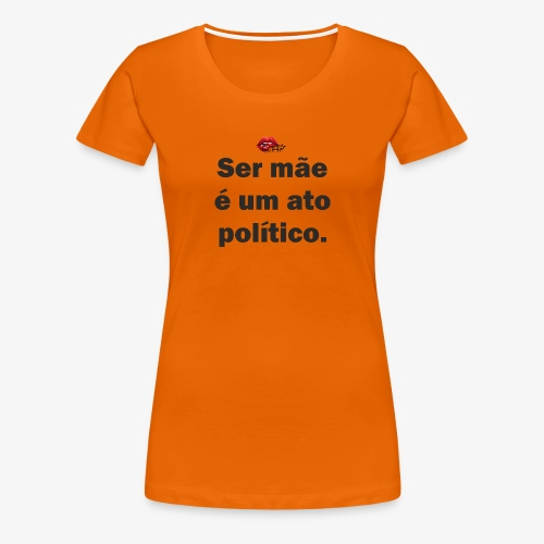 Ser mãe - Women's Premium T-Shirt