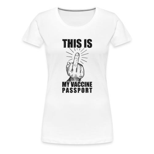this is my vaccine passport nero - Maglietta Premium da donna