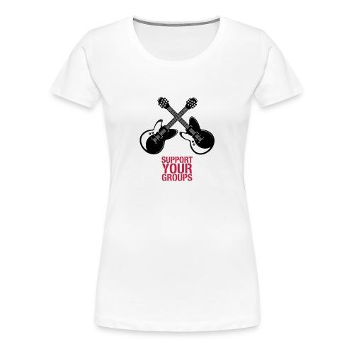 Support your Groups - Frauen Premium T-Shirt