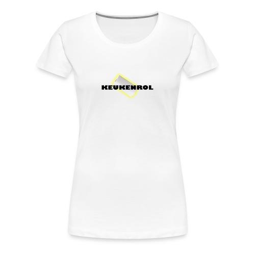 Keukenrol - Vrouwen Premium T-shirt