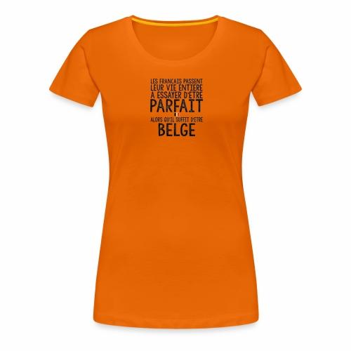 Les français passent leur vie entière a essayer - T-shirt Premium Femme