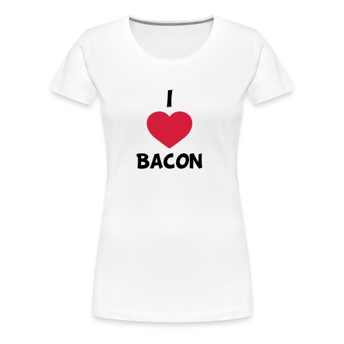 I love bacon - Dame premium T-shirt