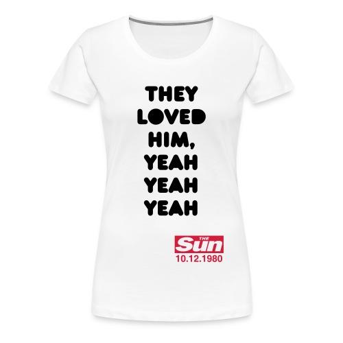 They Loved Him 2 - Women's Premium T-Shirt