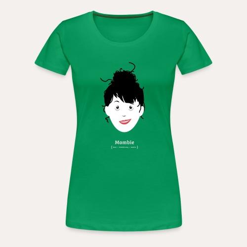MOMBIE* - Frauen Premium T-Shirt