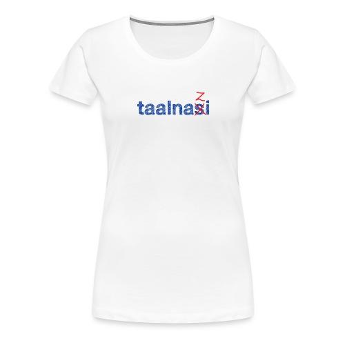 Taalnasi - Vrouwen Premium T-shirt