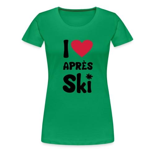 T-Shirt I love apres ski - Frauen Premium T-Shirt