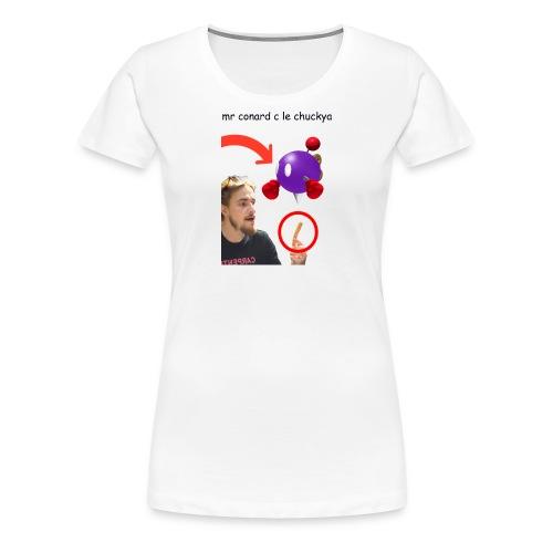 mr conard c un chuckya - T-shirt Premium Femme
