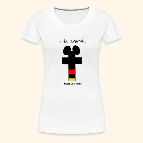 Túmbate en la tumba - Camiseta premium mujer