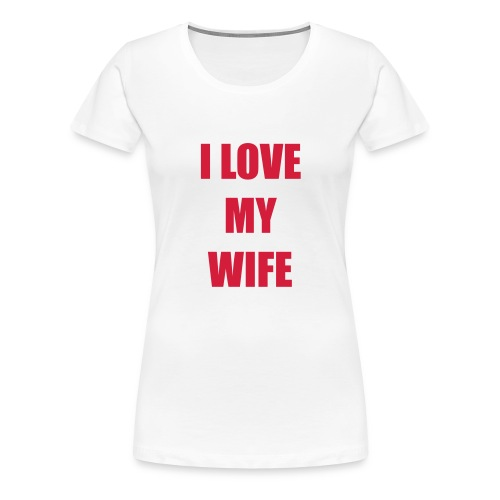 lovemywife - Frauen Premium T-Shirt