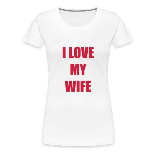 lovemywife - Frauen Premium T-Shirt