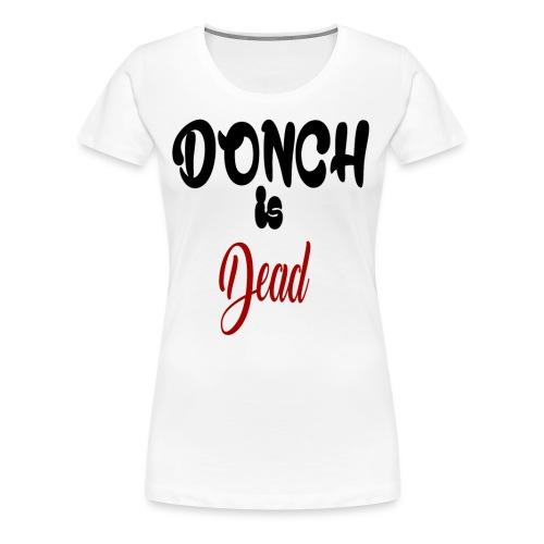 Donchisdead - T-shirt Premium Femme