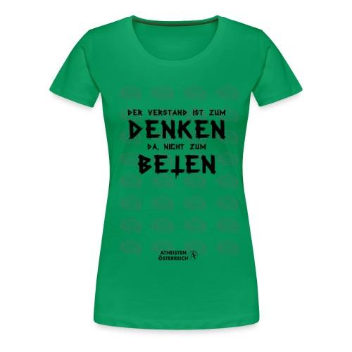 Der Verstand ist zum Denken da - Frauen Premium T-Shirt