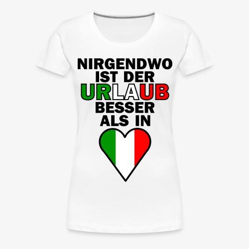 Italien Urlaub Spruch Design   Italien Reise - Frauen Premium T-Shirt