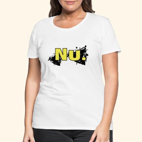 Nu. - Frauen Premium T-Shirt