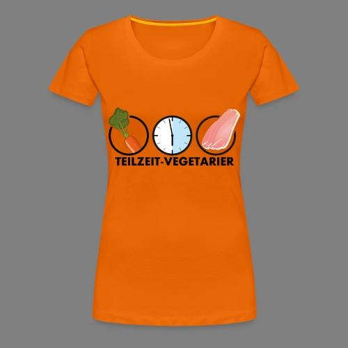 Teilzeit-Vegetarier - Frauen Premium T-Shirt