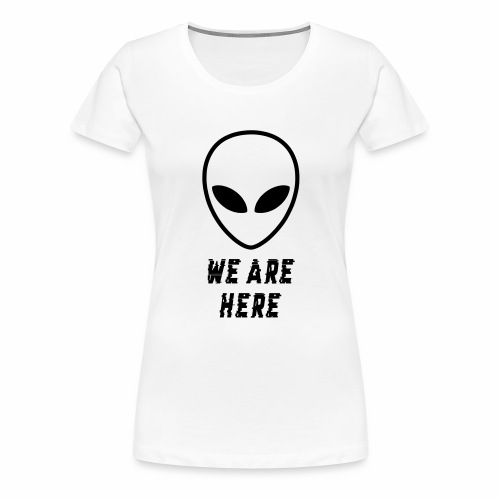 Alien Were Here - Women's Premium T-Shirt