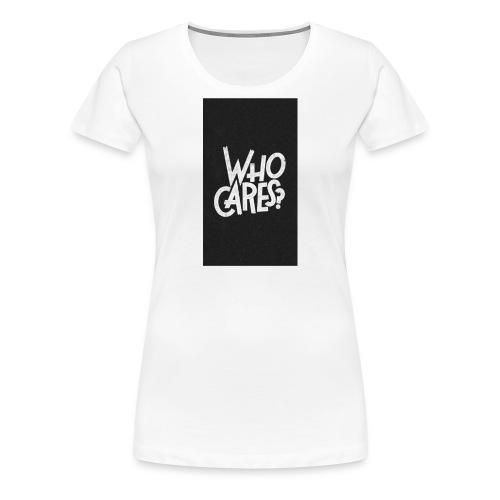 WHO CARES ? - T-shirt Premium Femme