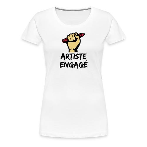 Artiste engagé - T-shirt Premium Femme