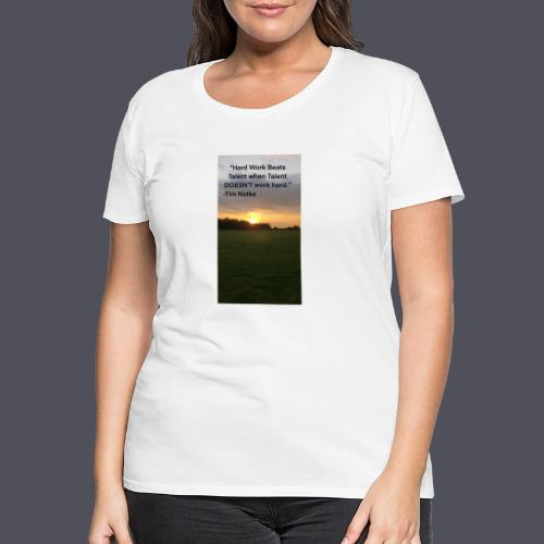 Famous Quote from Tim Notke - Women's Premium T-Shirt