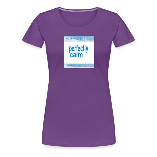 Maxus Irie Perfectly Calm - Women's Premium T-Shirt