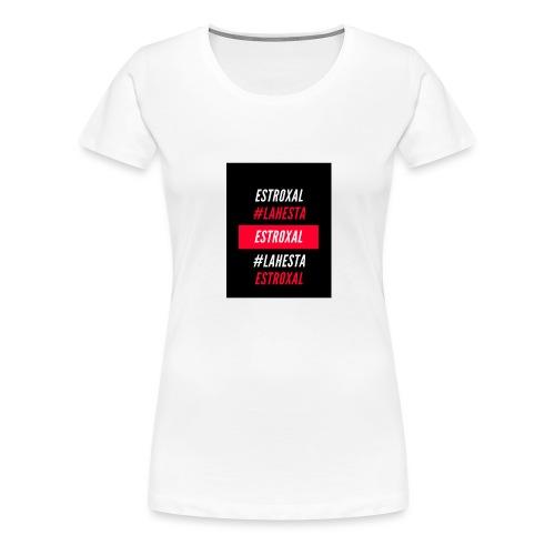 Estroxal - #LAHESTA - Naisten premium t-paita