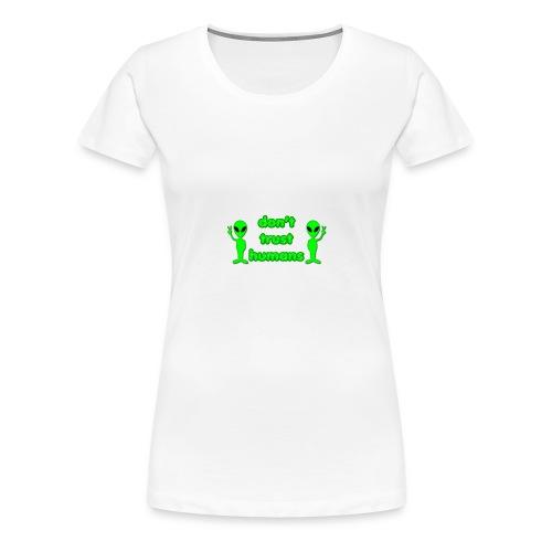 Don't Trust Humans - Women's Premium T-Shirt