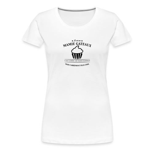 mamie gateaux - T-shirt Premium Femme