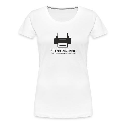 Beruf OFFSETDRUCKER - Frauen Premium T-Shirt